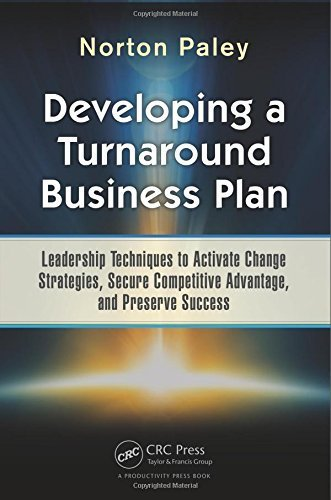 Developing a Turnaround Business Plan: Leadership Techniques to Activate Change Strategies, Secure Competitive Advantage, and Preserve Success by Norton Paley (2015-06-22) par Norton Paley