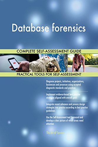 Database forensics All-Inclusive Self-Assessment - More than 700 Success Criteria, Instant Visual Insights, Comprehensive Spreadsheet Dashboard, Auto-Prioritized for Quick Results