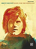 Hope for the Hopeless: Authentic Guitar TAB (Guitar Tab Editions) by Brett Dennen (2009-12-21)