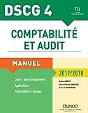 DSCG 4 - Comptabilité et audit - 2017/2018 - 8e éd. - Manuel: Manuel (2017-2018)