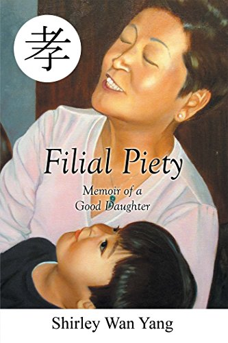 Filial Piety: Memoir of a Good Daughter (English Edition) - Yang Wan