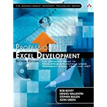 Professional Excel Development: The Definitive Guide to Developing Applications Using Microsoft Excel, VBA, and .NET (2nd Edition) 2nd (second) Edition by Bovey, Rob, Wallentin, Dennis, Bullen, Stephen, Green, John published by Addison-Wesley Profess