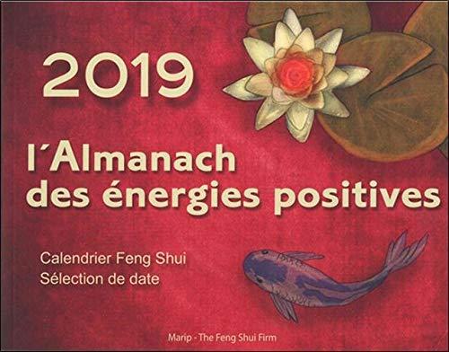L'Almanach des énergies positives 2019 - Calendrier Feng Shui