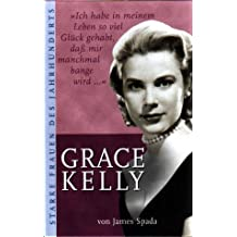 Grace The Secret Lives Of A Princess An Intimate Biography Of Grace Kelly