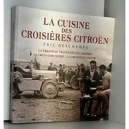 La cuisine des croisières Citroën. La première traversée du Sahara, la Croisière noire, la Croisière jaune