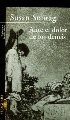 ANTE EL DOLOR DE LOS DEMAS (LITERATURAS) por Susan Sontag