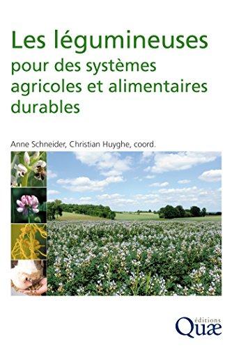 Les légumineuses pour des systèmes agricoles et alimentaires durables (Hors collection) par Christian Huyghe