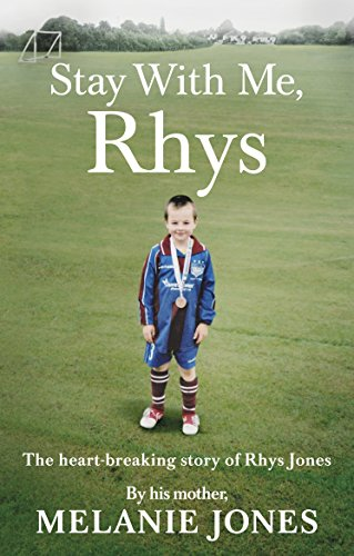 Stay with Me, Rhys: The Heart-breaking Story of Rhys Jones, told by his mother