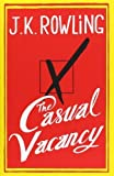 The Casual Vacancy by J. K. Rowling 1st (first) Edition (2012)