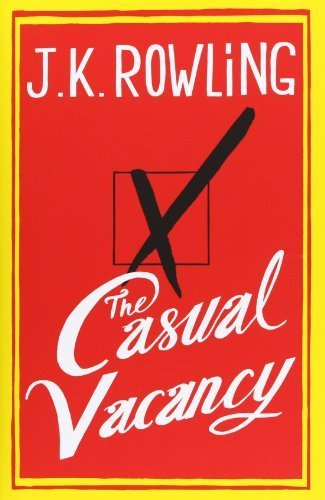 The Casual Vacancy 1st (first) Edition by Rowling, J.K. published by Little, Brown and Company (2012) Hardcover