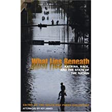 What Lies Beneath: Katrina, Race, and the State of the Nation by The South End Press Collective (2007-02-01)