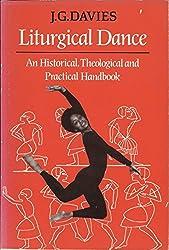 Liturgical Dance: An Historical, Theological and Practical Handbook