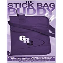 The Stick Bag Buddy: Your Essential Band Practice & Pre Gig Warm Up Book (The Stick Bag Buddy Series)