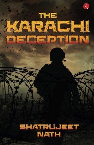The Karachi Deception by Shatrujeet Nath (2016-04-01)