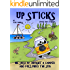 Up Sticks: Hilarious tales of a young couple who sold up and embarked on an epic eight year road trip
