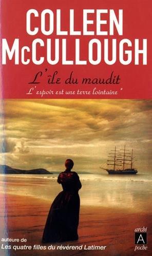 L'Île du maudit: L'espoir est une terre lointaine* par Colleen McCullough