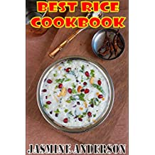 TRADITIONAL RICE COOKBOOK: Here`s the grand & big collection of rice recipes including Indian rice, American rice, biryani, Pakistani rice, slow cooker ... brown rice & much rice  (English Edition)