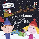 Ben and Holly's Little Kingdom: Christmas at the North Pole (Ben & Holly's Little Kingdom) (Board book)