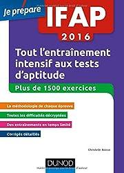 IFAP 2016 Tout l'entraînement intensif aux tests d'aptitude - Plus de 1500 exercices: Concours Auxiliaire de puériculture - Plus de 1500 exercices