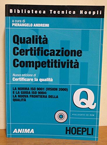 Manuali Hoepli - Qualit Certificazione Competitivit a cura di Andreini ISO9001 - Pierangelo Andreini