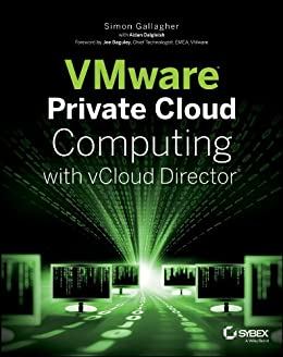 VMware Private Cloud Computing with vCloud Director par [Gallagher, Simon]