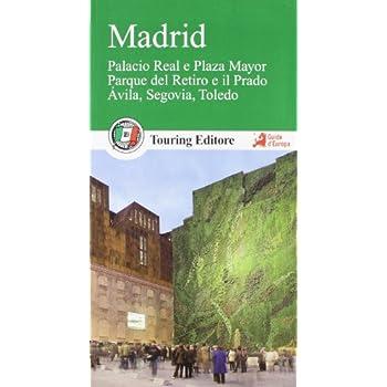 Madrid. Con Guida Alle Informazioni Pratiche