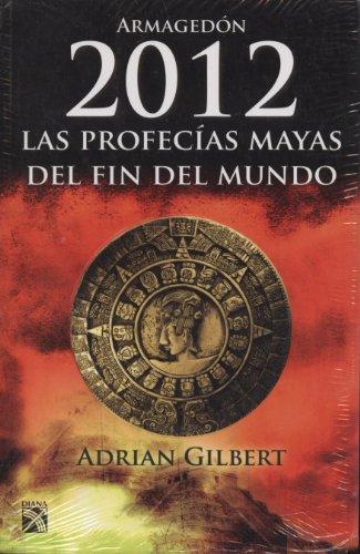 Armagedon 2012/Armagedon 2012: La Profecias Mayas Del Fin Del Mundo