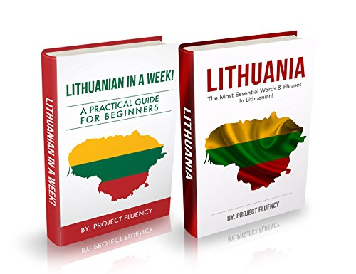 Lithuanian : Lithuanian For Beginners, 2 in 1 Book Bundle: Lithuanian in A Week & Lithuanian Phrases Books (Lithuania, Travel Lithuania, Travel Baltic) (English Edition)