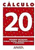 Cálculo 20. Números decimales. Sumas, restas, multiplicaciones y divisiones - 9788466715348