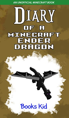 Diary Of A Minecraft Ender Dragon An Unofficial Minecraft Book - Minecraft ender games kostenlos spielen