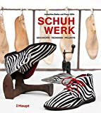 Unser Lesetipp: Schuhwerk: Geschichte, Techniken, Projekte