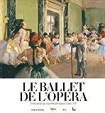 Le Ballet de l'Opéra - Trois siècles de suprématie depuis Louis XIV
