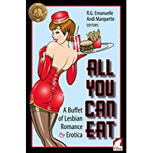 All You Can Eat: A Buffet of Lesbian Erotica and Romance
