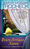 Every Crooked Nanny (Callahan Garrity Mysteries (Paperback)) by Kathy Hogan Trocheck (2004-11-30)