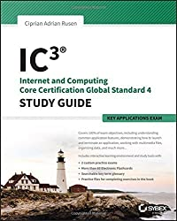 IC3: Internet and Computing Core Certification Key Applications Global Standard 4 Study Guide by Ciprian Adrian Rusen (2015-04-27)