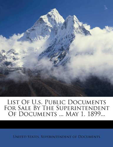 List Of U.s. Public Documents For Sale By The Superintendent Of Documents ... May 1, 1899...