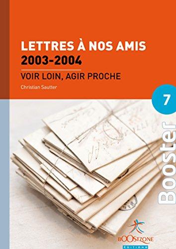 Lettres à nos amis 2003-2004 (Volume 2): Voir loin, agir proche (Booster Politiques économiques)