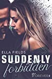 Suddenly Forbidden: Roman (Gray Springs University, Band 1)