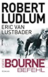 Der Bourne Befehl (JASON BOURNE, Band 9) - Robert Ludlum