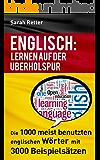 ENGLISCH: LERNEN AUF DER ÜBERHOLSPUR: Die 1000 meist benutzten englischen Wörter mit 3000 Beispielsätzen.