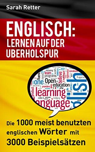 ENGLISCH: LERNEN AUF DER ÜBERHOLSPUR: Die 1000 meist benutzten ...