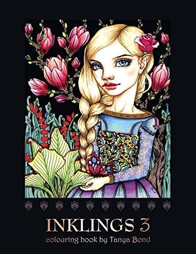 INKLINGS 3 colouring book by Tanya Bond: Coloring book for adults, teens and children, featuring 24 single sided fantasy art illustrations by Tanya ... and other charming creatures.: Volume 5
