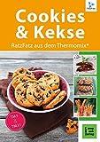Cookies und Kekse - RatzFatz aus dem Thermomix® (RatzFatz/mixen. rühren. kochen)