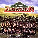 Alma Perdida by Banda Zensacion (2002-06-11)