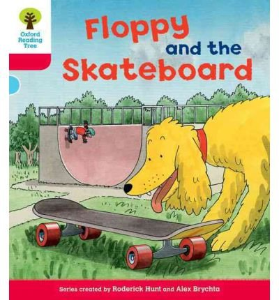 [(Oxford Reading Tree: Level 4: Decode and Develop Floppy and the Skateboard)] [ By (author) Rod Hunt, By (author) Ms Annemarie Young, By (author) Mr. Nick Schon ] [April, 2011]