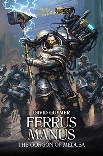 Ferrus Manus: The Gorgon of Medusa (The Horus Heresy: Primarchs) por David Guymer