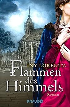 Flammen des Himmels: Roman von [Lorentz, Iny]