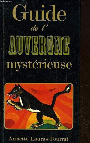 Guide de l'Auvergne mystérieuse