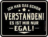 empireposter Verstanden - Es ist Mir nur egal - Blech-Schild Spruch - Blechschild 22x17 cm