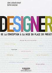 Le designer: De la conception à la mise en place du projet